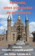 Holanda, unas pinceladas de su historia.