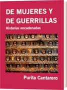 DE MUJERES Y DE GUERRILLAS-HISTORIAS ENCADENADAS