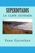 Superdotados, la  clave  olvidada  de  la  supervivencia  humana