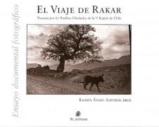 EL VIAJE DE RAKAR (Travesía por 67 Pueblos Olvidados de la 5ª Región de Chile)