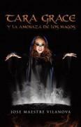 Tara Grace y La Amenza de Los Magos