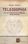 Teleosophia  Fines de la Sabiduría hacia la Búsqueda del Ser