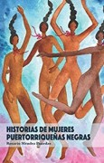 Historias de mujeres puertorriqueñas negras