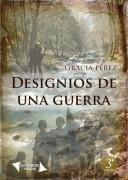 DESIGNIOS DE UNA GUERRA