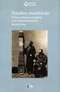 Estudios masónicos. Cinco ensayos en torno a la Masonería