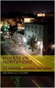 Muerte en Montevideo-El extraño camino del amor