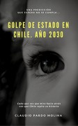 Golpe de Estado en Chile, año 2030