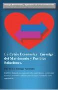 La Crisis Económica: enemiga del matrimonio y posibles soluciones