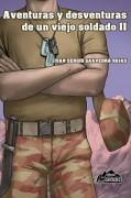 Aventuras y desventuras de un viejo soldado Parte II