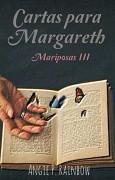 Cartas para Margareth (Saga Mariposas III)