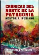 Crónicas del norte de la patagonia