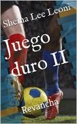 Juego Duro II-Revancha