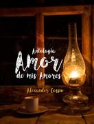Amor de mis amores - Antología de Amor