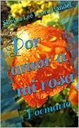 Por amor a mi rosa