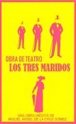 LOS TRES MARIDOS. Obra de Teatro