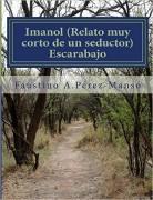 Imanol (relato muy breve de un seductor) y Escarabajo