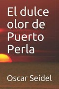 El dulce olor de Puerto Perla