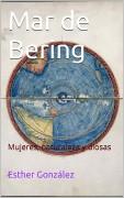 Mar de Bering. Mujeres, naturaleza y diosas.