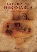 LA HUIDA DEL HERESIARCA