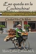 ¡Eso queda en la Cochinchina! Ciudad Ho Chi Minh