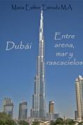 Dubái.  Entre arena, mar y rascacielos.
