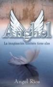 Anghel: La imaginación también tiene alas