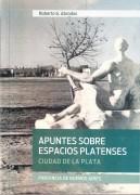 Apuntes sobre espacios platenses Ciudad de La Plata Provincia de Buenos Aires