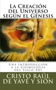 LA CREACIÓN DEL UNIVERSO SEGÚN EL GÉNESIS. UNA INTRODUCCIÓN A LA COSMOLOGÍA DEL SIGLO XXI