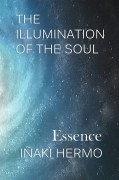 THE ILLUMINATION OF THE SOUL - Essence -