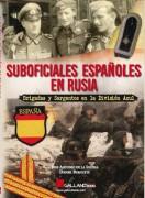 Suboficiales Españoles en Rusia. Brigadas y sargentos en la División Azul.