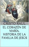 EL CORAZÓN DE MARÍA. HISTORIA DE LA FAMILIA DE JESÚS