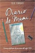 Diario de Mami. Escenas cotidianas de una mamá del siglo XXI