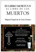 IN LIBRO MORTUUS, EL LIBRO DE LOS MUERTOS