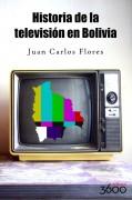 HISTORIA DE LA TELEVISIÓN EN BOLIVIA