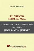 El viento sobre el agua XXXVI Premio Hispanoamericano de Poesía Juan Ramón Jiménez