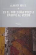 EN EL SUELO HAY POESIA - CAMINO AL VERSO