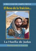 EL BESO DE LA TRAICIÓN... LA HUELLA DE JUDAS