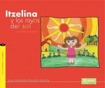 Itzelina y los rayos del sol, y otros cuentos infantiles