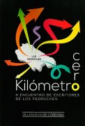 Kilómetro cero. II encuentro de escritores de Los Pedroches. Antología.