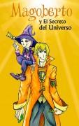 Magoberto y el Secreto del Universo