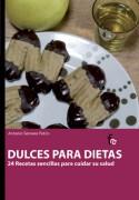 Dulces para dietas 24 recetas para cuidar su salud.