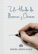 Un Mundo de Ilusiones y Deseos