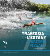 La  Travessia de l'Estany. Una història visual