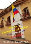 Bogotá y Cartagena de Indias.  Dos tesoros de Colombia.