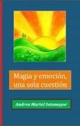 Magia y emoción, una sola cuestión