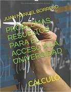 PROBLEMAS RESUELTOS PARA EL ACCESO A LA UNIVERSIDAD (CÁLCULO)