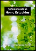 Reflexiones de un Homo Estupidus