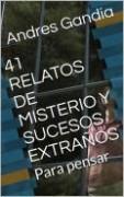 41 RELATOS DE MISTERIO Y SUCESOS EXTRAÑOS