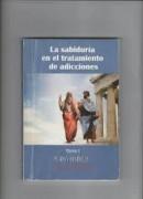 LA SABIDURÍA  EN EL TRATAMIENTO DE ADICCIONES. TOMO I: PLATÓN Y ARISTÓTELES.
