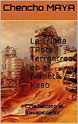 La triada trots terrestre en el planeta Kaab